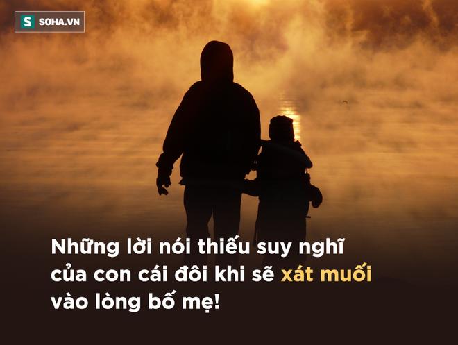 10 câu này, người làm con đừng bao giờ nói ra với bố mẹ dù là lỡ miệng! - Ảnh 1.