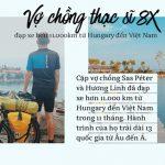 Đôi vợ chồng Việt – Hung và hành trình đạp xe 11.000km qua 13 nước từ Hungary về Việt Nam
