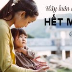 40 câu cha mẹ thường xuyên nói với con sẽ giúp thay đổi cuộc đời đứa trẻ